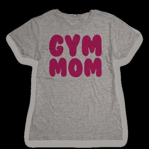 Gym Mom Womens T-Shirt