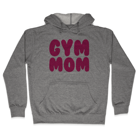 Gym Mom Hooded Sweatshirt