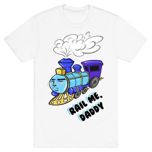 Rail Me Daddy T-Shirt