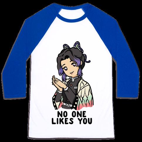 No One Likes You Shinobu Kocho Baseball Tee