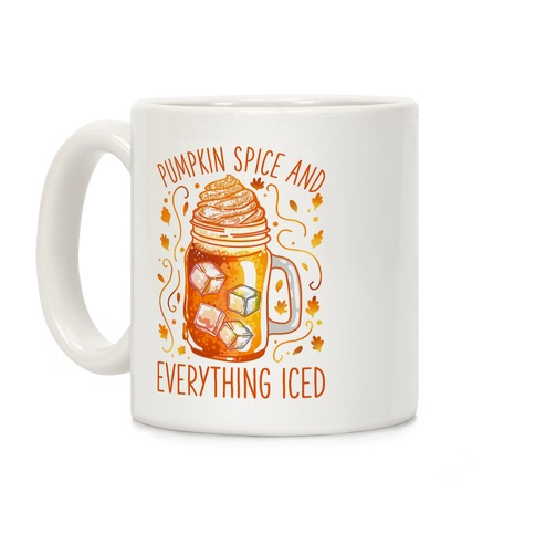 Pumpkin Spice and Everything Iced Coffee Mug