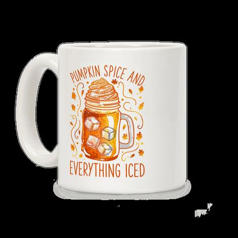 Pumpkin Spice and Everything Iced Coffee Mug