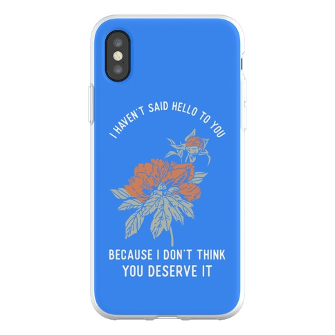 I Haven't Said Hello Phone Flexi-Case
