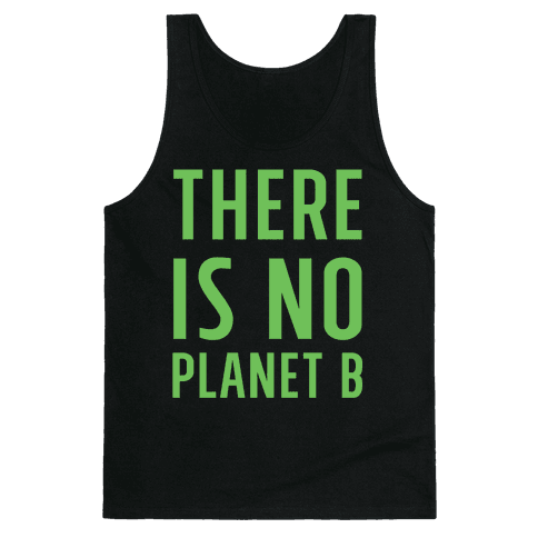 There is No Planet B Tank Top