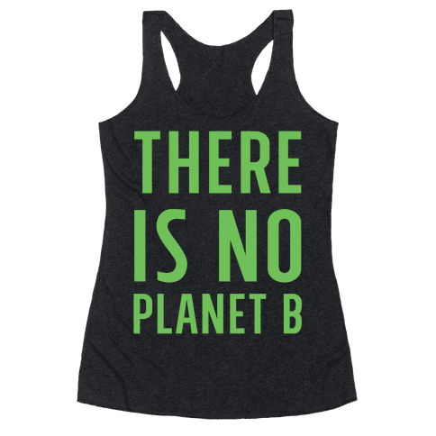 There is No Planet B Racerback Tank Top