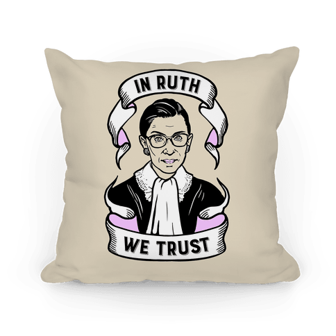 In Ruth We Trust Pillow