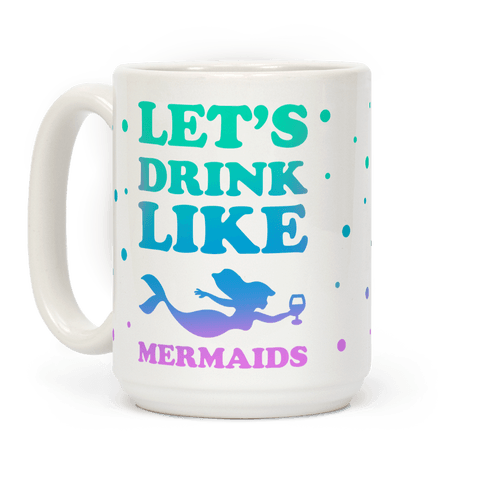 Let's Drink Like Mermaids