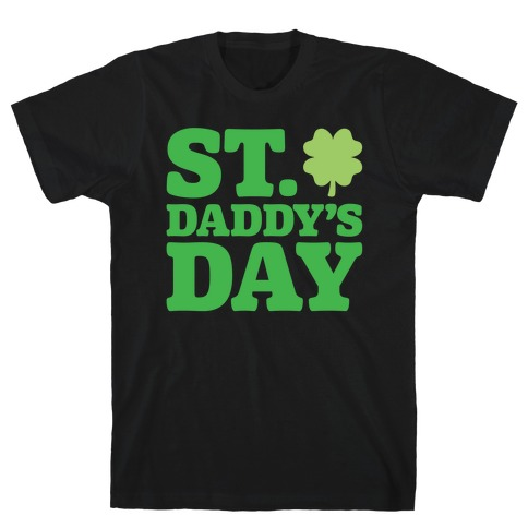 St. Daddy's Day White Print T-Shirt