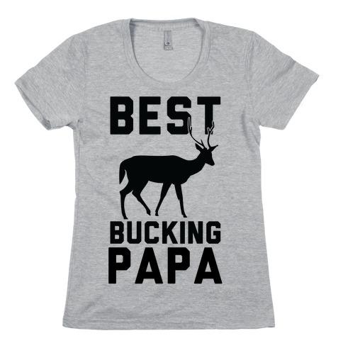 Best Bucking Papa Womens T-Shirt