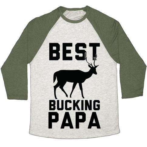 Best Bucking Papa Baseball Tee