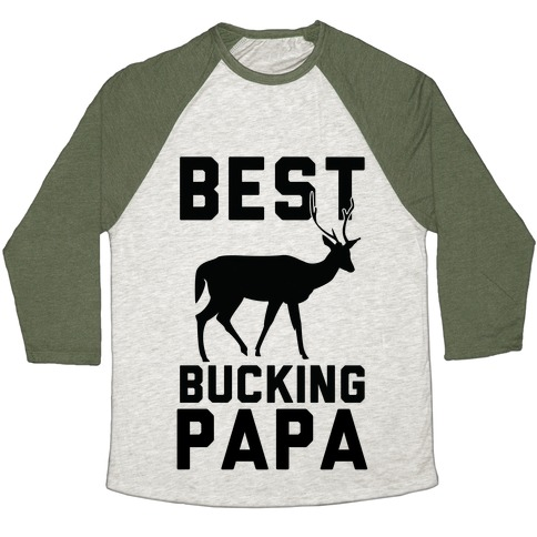 Best Bucking Papa