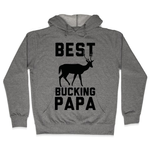 Best Bucking Papa Hooded Sweatshirt