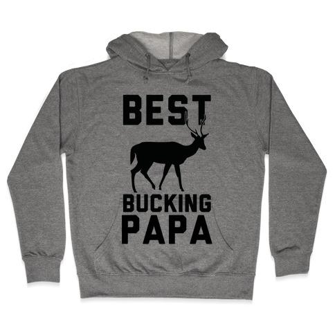 Best Bucking Papa Hooded Sweatshirt