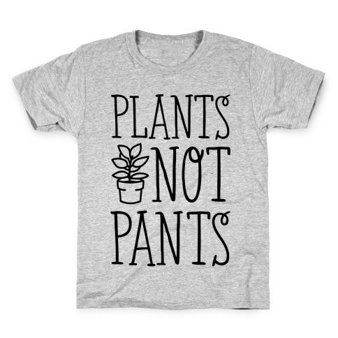 Plants Not Pants Kids T-Shirt