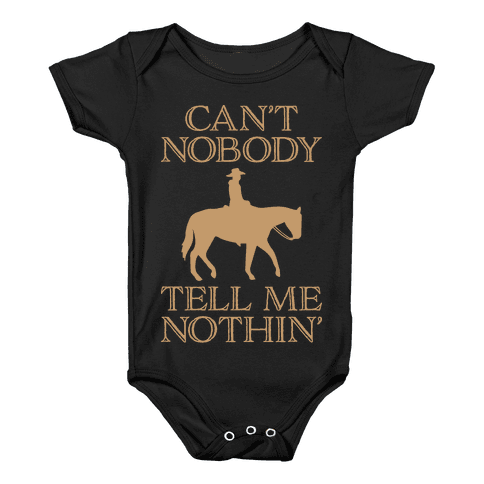 Can't Nobody Tell Me Nothin' Cowboy Baby Onesy