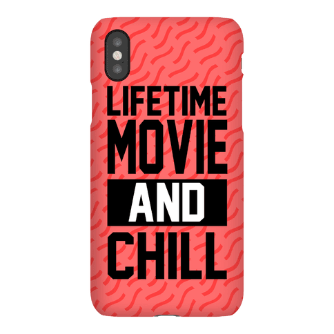 Lifetime Movie and Chill Phone Case