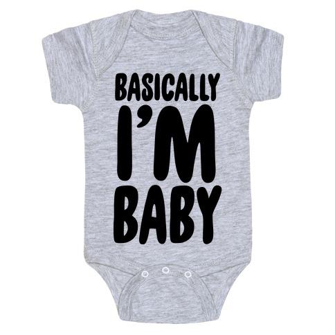 Basically I'm Baby Baby Onesy