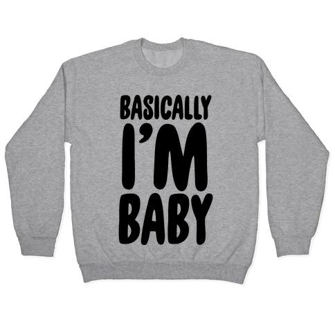 Basically I'm Baby Pullover