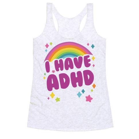 I Have ADHD Racerback Tank Top
