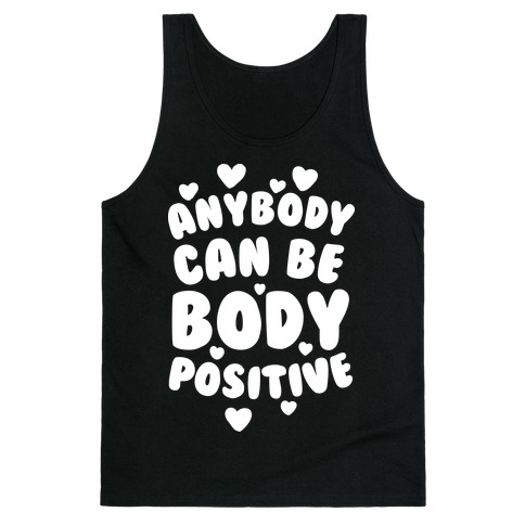 Anybody Can Be Body Positive Tank Top
