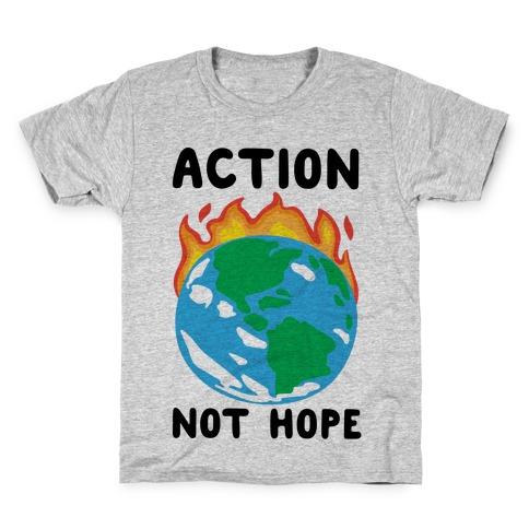 Action Not Hope Kids T-Shirt