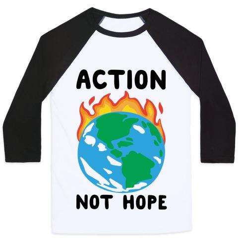 Action Not Hope Baseball Tee