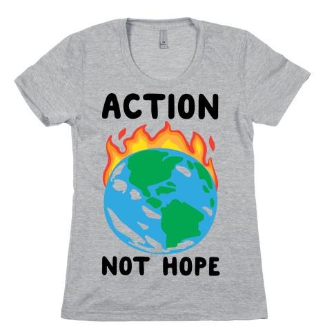 Action Not Hope Womens T-Shirt