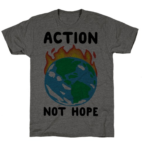 Action Not Hope T-Shirt