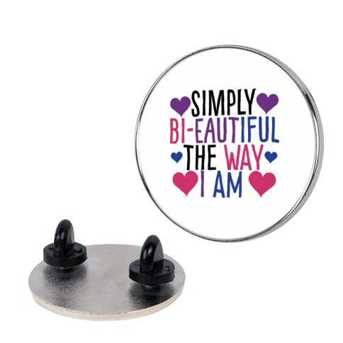 Simply Bi-eautiful the Way I Am  pin
