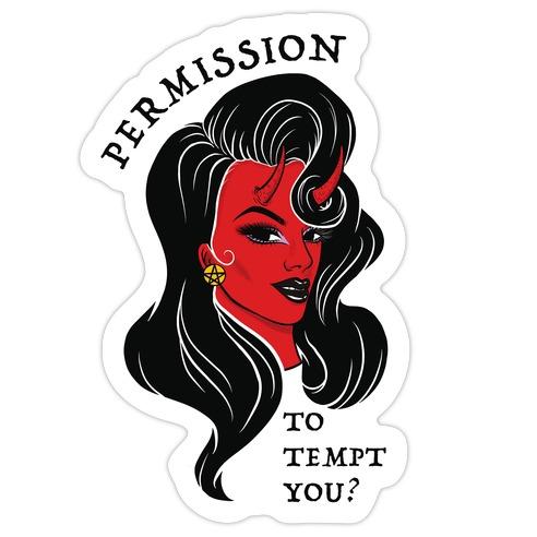 Permission To Tempt You? Die Cut Sticker