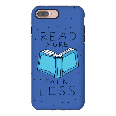 Read More Talk Less Phone Case