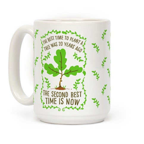 The Best Time to Plant a Tree Coffee Mug
