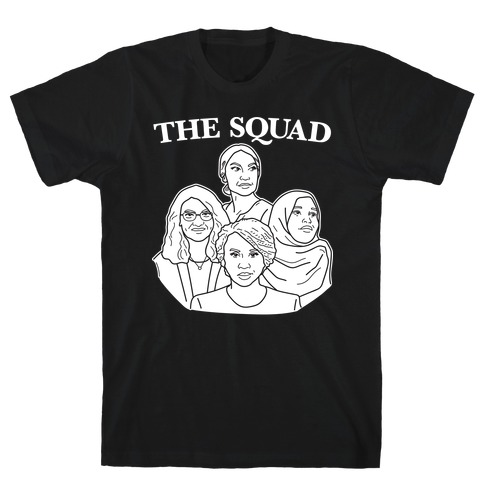 The Squad - Democrat Congresswomen T-Shirt