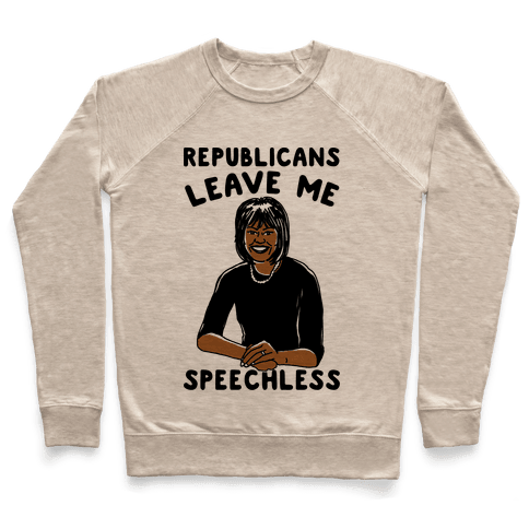 Republicans Leave Me Speechless Pullover
