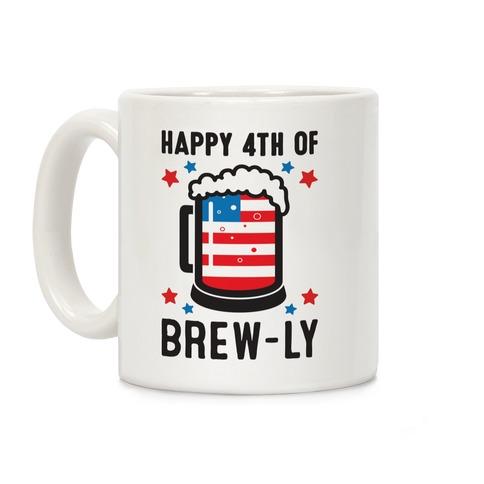Happy 4th of Brew-ly Coffee Mug