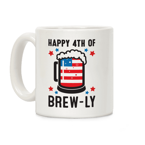 Happy 4th of Brew-ly Coffee Mug