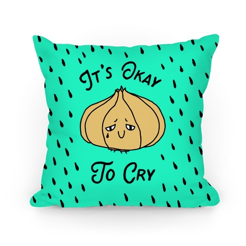 It's Okay to Cry (Onion) Pillow