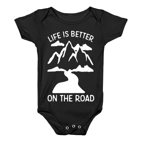 Life Is Better On The Road Baby Onesy