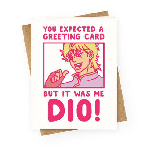 You Expected a Greeting Card But It Was Me Dio Greeting Card