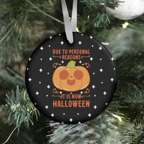 Due To Personal Reasons It Is Now Halloween Pumpkin (Orange) Ornament
