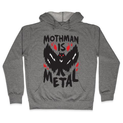 Mothman Is Metal Hooded Sweatshirt