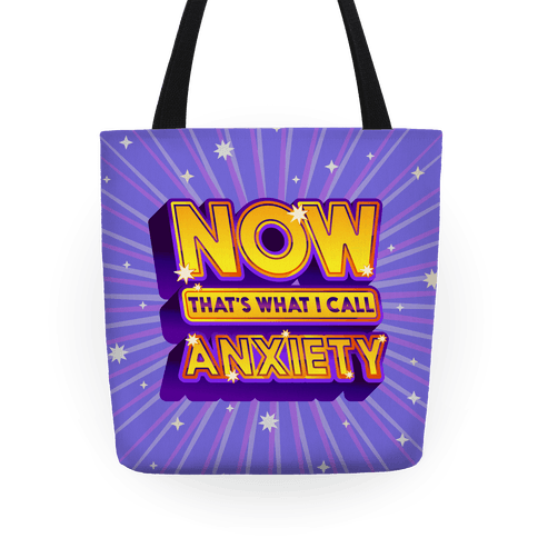 Now That's What I Call Anxiety Tote