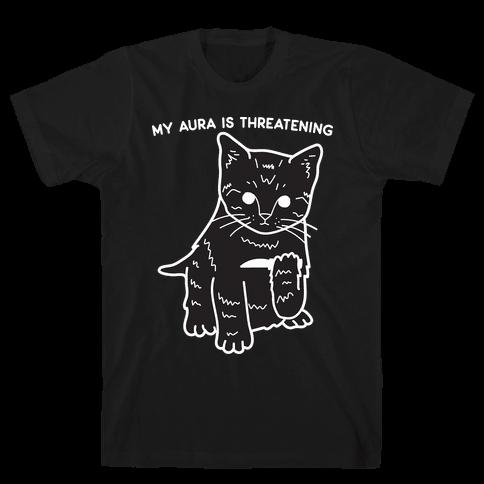 My Aura Is Threatening Mens/Unisex T-Shirt