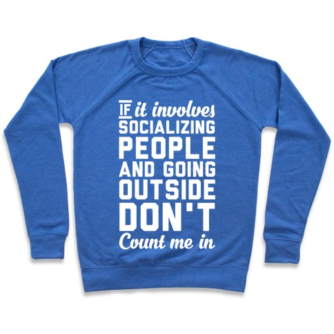 If It Involves Socializing Pullover