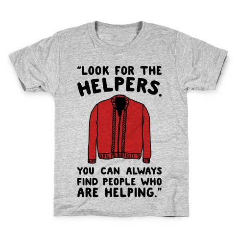 Look For The Helpers Kids T-Shirt