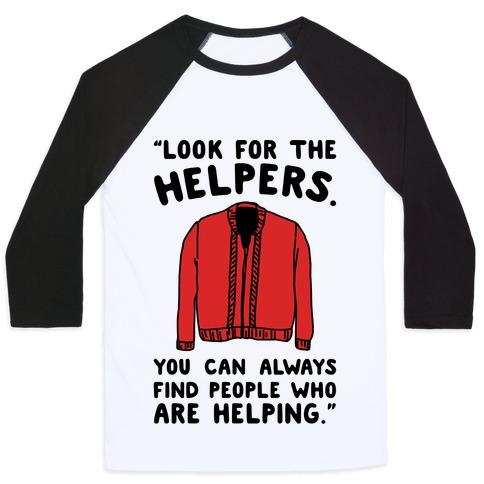 Look For The Helpers Baseball Tee