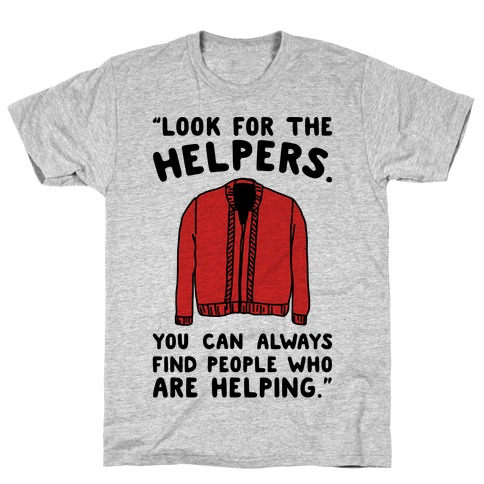 Look For The Helpers T-Shirt
