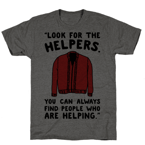 Look For The Helpers Mens T-Shirt