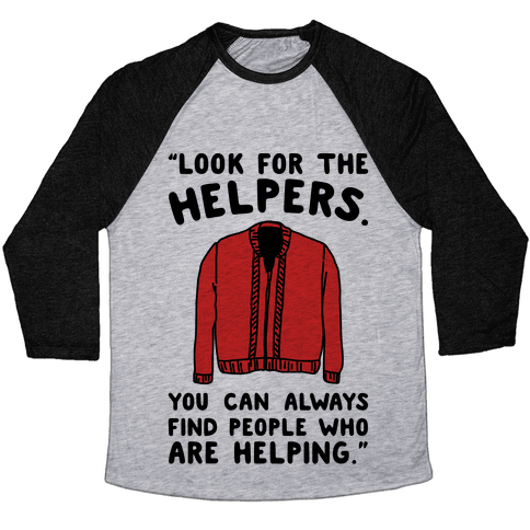 Look For The Helpers Baseball Tee