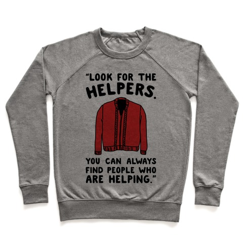 Look For The Helpers Pullover